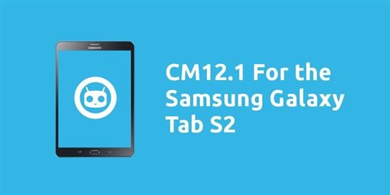 Download cyanogen mod 12.1 for the Samsung Tab S2